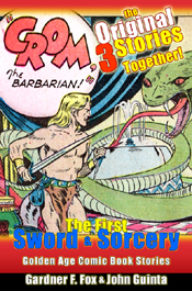 Crom the barbarian Collected gardner f fox sword and sorcery comic book kurt brugel