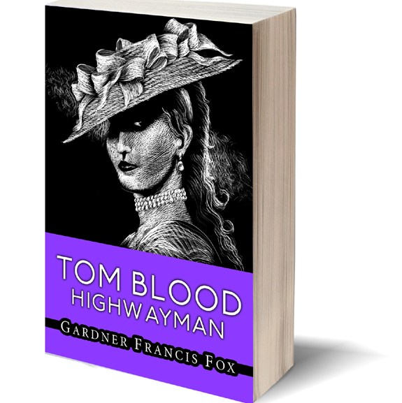 "Tom Blood Highwayman – Blog #004 of the 160 ""Pretty Faces"" book cover Challenge"