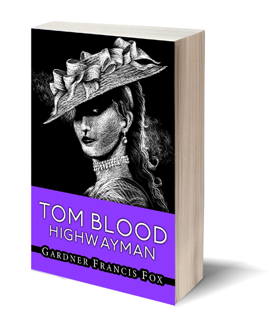 Tom Blood Highwayman Gardner F Fox scratchboard cover art Kurt Brugel historical fiction England and Ireland
