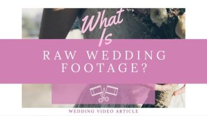 What Is Raw Footage?