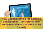genetic testing for exercise and nutrition
