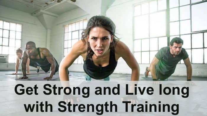get strong and live long