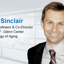 Dr David Sinclair, Lifespan Expert