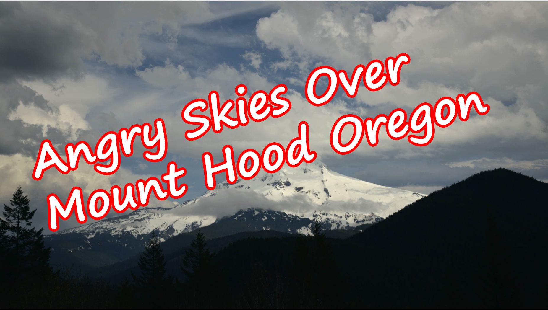 Angry Skies Over Mount Hood Oregon