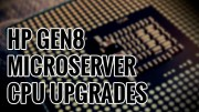 HP Microserver Gen8 CPU Upgrade