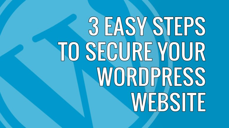 3 easy ways to secure your wordpress website