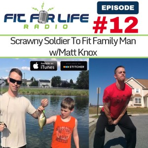 Scrawny Soldier To Fit Family Man with Matt Knox