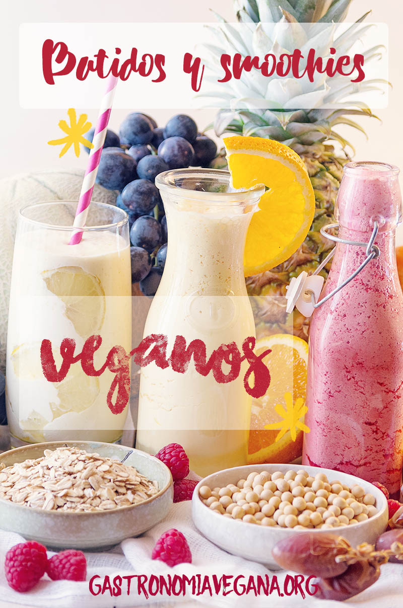 Batidos y smoothies veganos - Gastronomía Vegana