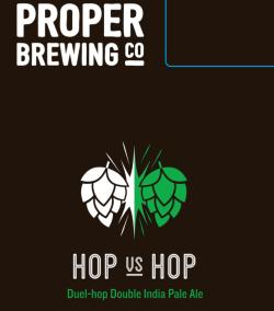 Proper Brewing - Hop vs Hop #6