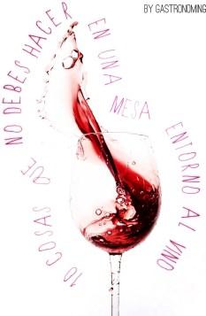 10 cosas que no debes hacer en una mesa entorno al vino