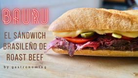 Bauru, el sándwich brasileño de roast beef