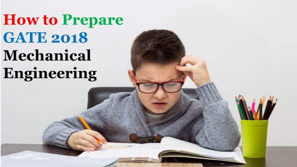 How to Prepare for GATE Mechanical Engineering 2019