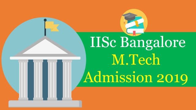IISc Bangalore M.Tech Admission 2019