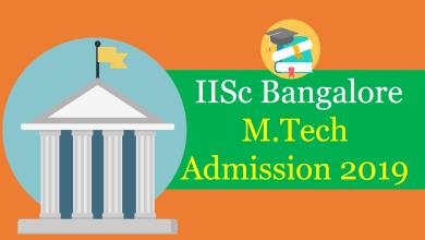 IISc Bangalore M.Tech Admission 2019