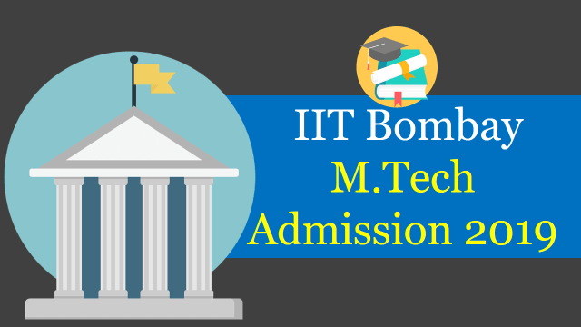 IIT Bombay M.Tech Admission 2019