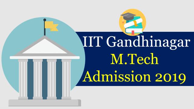 IIT Gandhinagar M.Tech Admission 2019