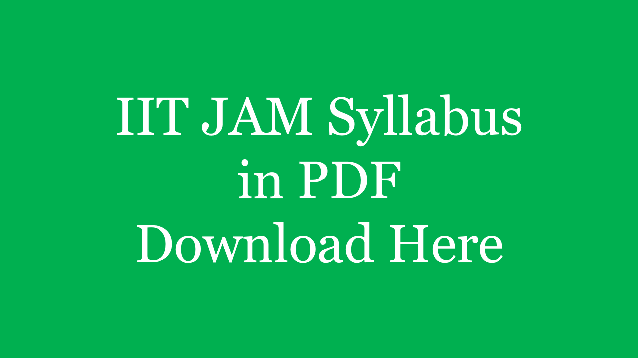 PDF] IIT JAM 2020 Syllabus & Paper Pattern for All - Download Now