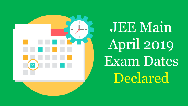 JEE Main April 2019 Exam Dates