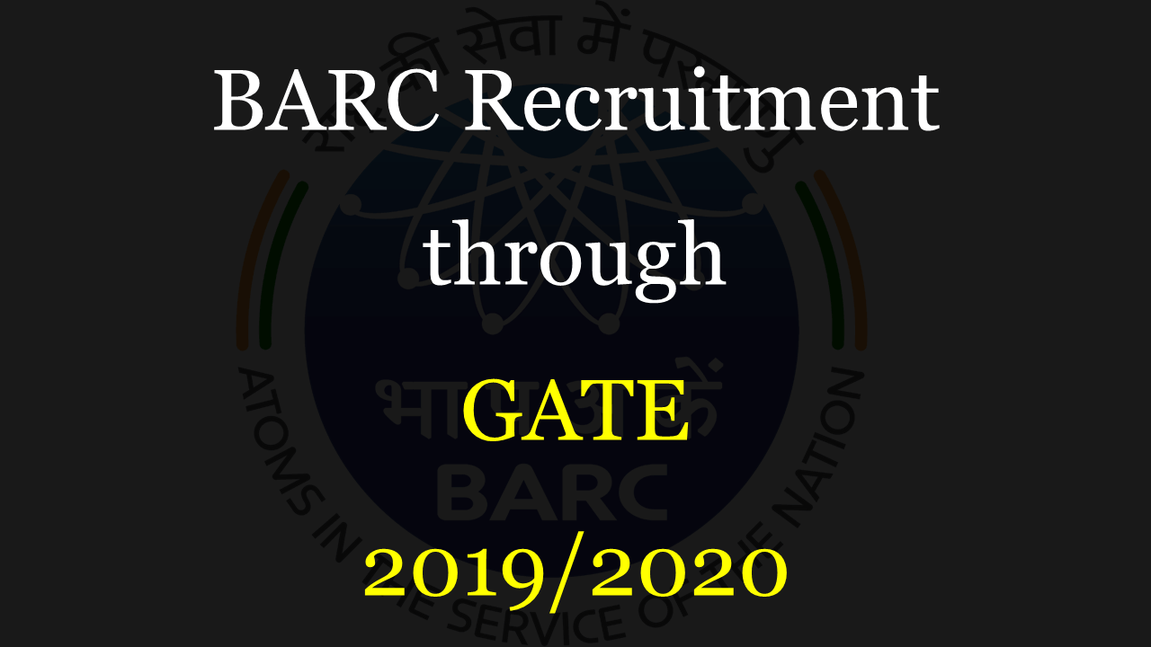 BARC Recruitment through GATE 2019/2020