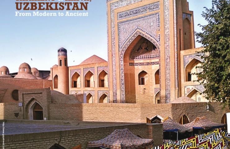 Sept/Oct 2012. Issue 7.5 - Taskent & Khiva, Uzbekistan - From Modern to Ancient