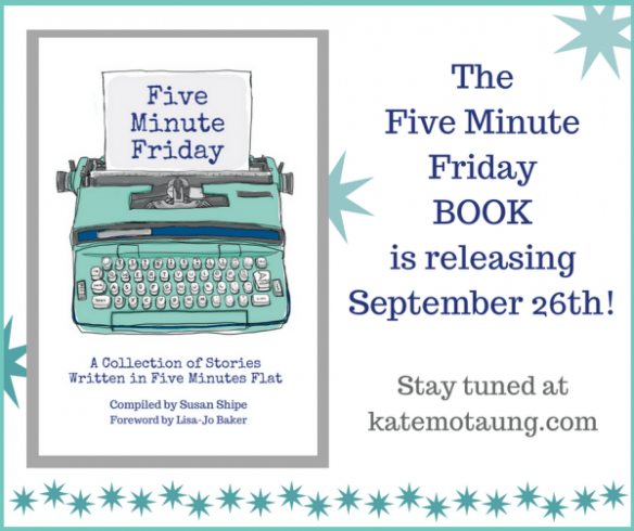 Its-a-Five-Minute-FridayBOOK1-600x503