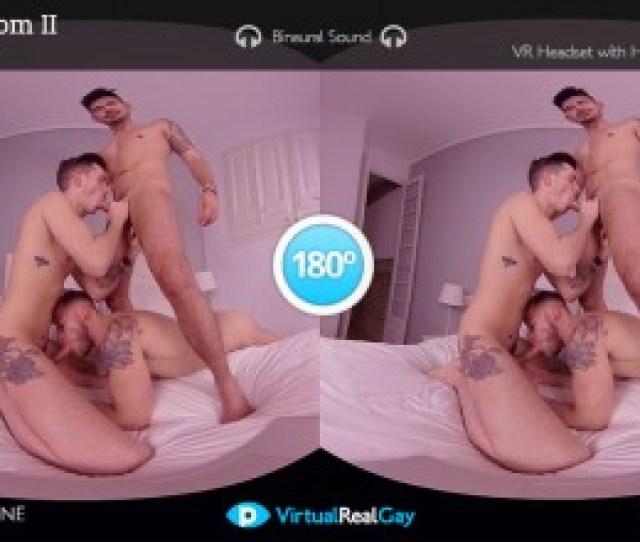 Horny Threesome Gay Vr Porn Movie