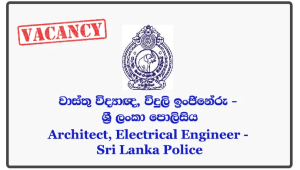 Architect, Electrical Engineer - Sri Lanka Police