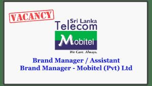 Brand Manager / Assistant Brand Manager - Mobitel (Pvt) Ltd