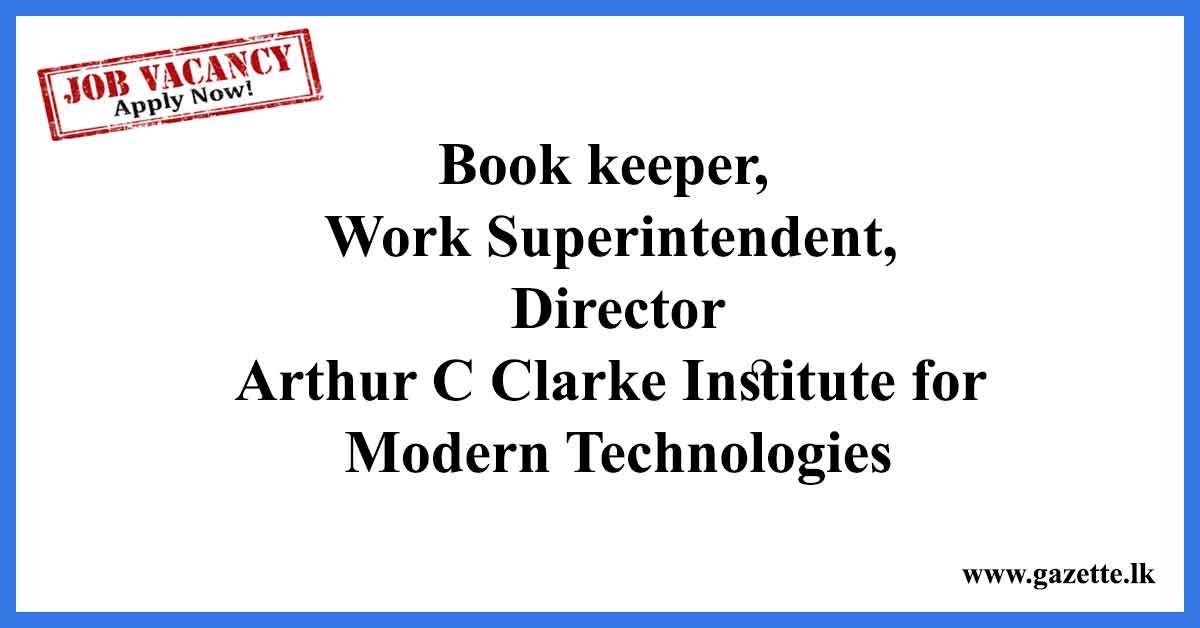 Book-keeper,-Work-Superintendent,-Director---Arthur-C-Clarke-Institute-for-Modern-Technologies