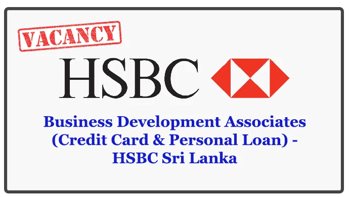 Business Development Associates (Credit Card & Personal Loan) - HSBC