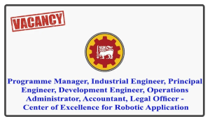 Programme Manager, Industrial Engineer, Principal Engineer, Development Engineer, Operations Administrator, Accountant, Legal Officer - Center of Excellence for Robotic Application