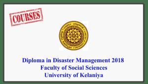 Diploma in Disaster Management 2018 – Faculty of Social Sciences – University of Kelaniya