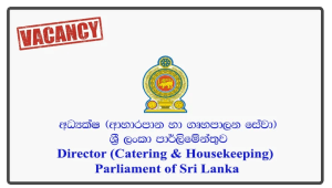 Director (Catering & Housekeeping) - Parliament of Sri Lanka