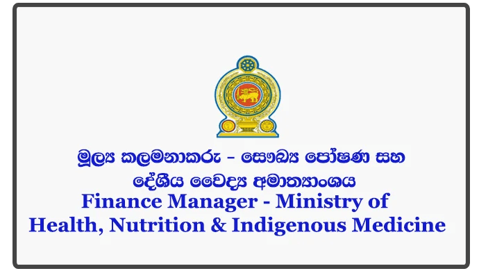 Finance Manager - Ministry of Health, Nutrition & Indigenous Medicine