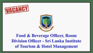 Food & Beverage Officer, Room Division Officer - Sri Lanka Institute of Tourism & Hotel Management