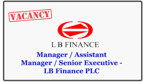Manager / Assistant Manager / Senior Executive - LB Finance PLC