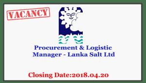 Procurement & Logistic Manager - Lanka Salt Ltd Closing Date: 2018-04-20