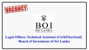 Legal Officer, Technical Assistant (Civil/Electrical) - Board of Investment of Sri Lanka