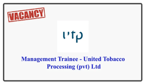 Management Trainee - United Tobacco Processing (pvt) Ltd