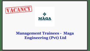 Management Trainees - Maga Engineering (Pvt) Ltd