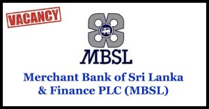 Merchant Bank of Sri Lanka & Finance PLC (MBSL) Vacancies