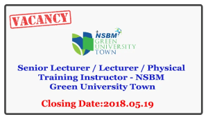 Senior Lecturer / Lecturer / Physical Training Instructor - NSBM Green University Town Closing Date : 2018.05.19