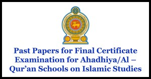 Past Papers for Final Certificate Examination for Ahadhiya/Al – Qur'an Schools on Islamic Studies