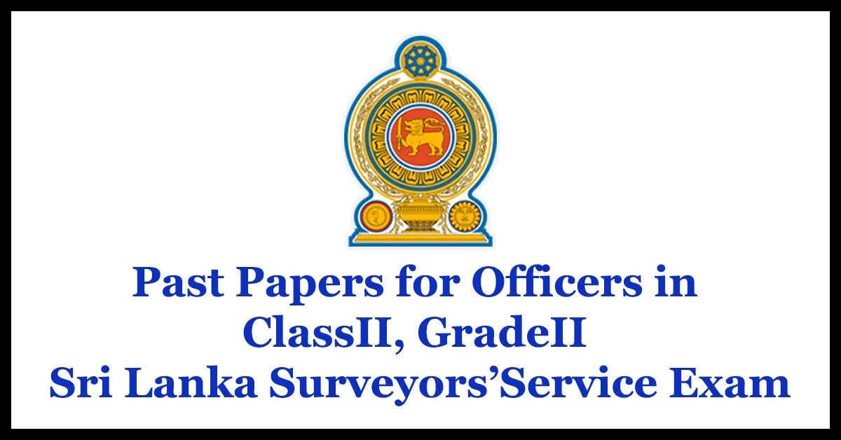 Past Papers for Officers in ClassII, GradeII Sri Lanka Surveyors'Service Exam