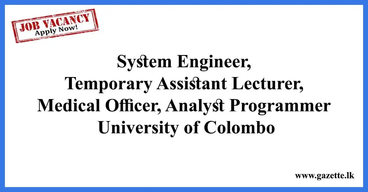 System-Engineer,-Temporary-Assistant-Lecturer,-Medical-Officer,-Analyst-Programmer-University-of-Colombo