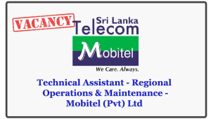 Technical Assistant - Regional Operations & Maintenance -Mobitel (Pvt) Ltd