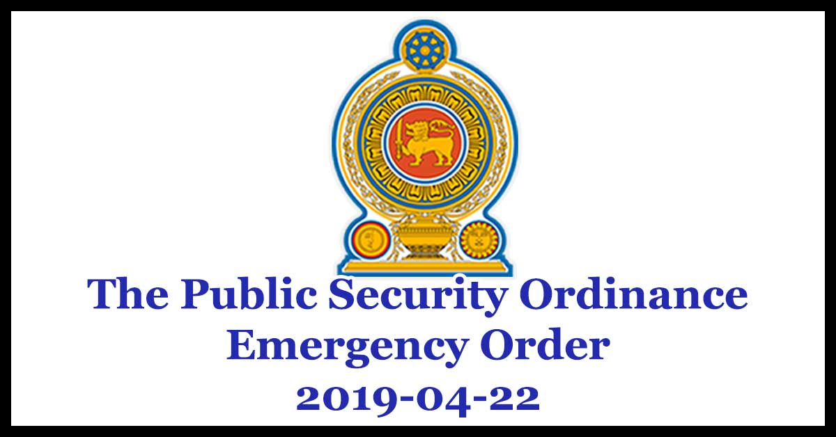 The gazette declaring state of Emergency from April 22 - The Public Security Ordinance Emergency Order