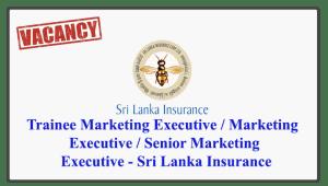 Trainee Marketing Executive / Marketing Executive / Senior Marketing Executive - Sri Lanka Insurance