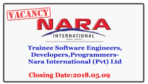 Trainee Software EngineersDevelopersProgrammers-Nara International (Pvt) Ltd Closing Date 2018.05.09
