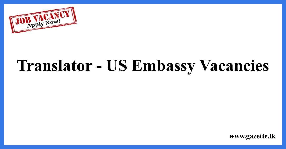 Translator - US Embassy Vacancies